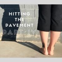 Hitting the Pavement Part IV