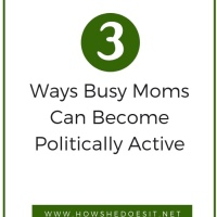 3 Ways Busy Moms Can Become Politically Active